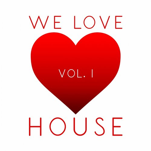 We Love House, Vol. 1 (KWDC010) - Essential Dance