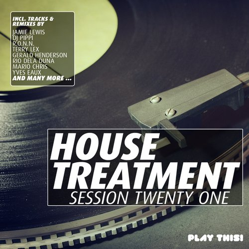 House Treatment - Session Twenty One (PTCOMP512) - Play This! Records
