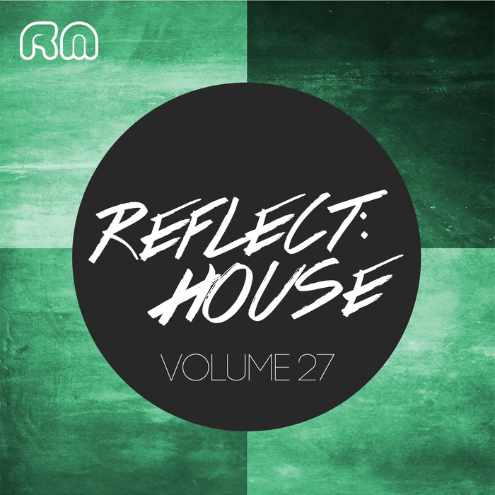 Various Artists - Reflect:House, Vol. 27 (RMCOMP213) - Reflective Music