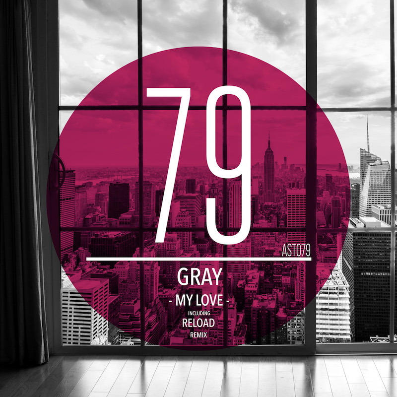 GRAY - My Love (AST079) - ApartmentSixtyThree