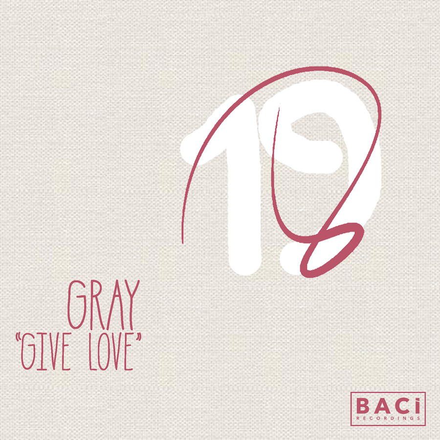 GRAY - Give Love EP (BR1520) - Baci Recordings