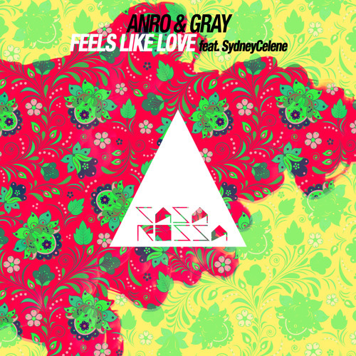 AN:RO & GRAY feat. SydneyCelene - Feels Like Love (CR1705) - Casa Rossa
