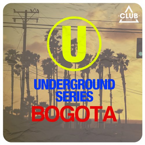 Various Artists - Underground Series Bogota (CSCOMP650) - Club Session