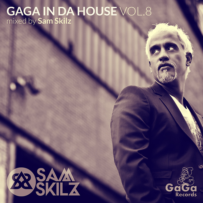 GaGa In Da House, Vol. 8 - Mixed By Sam Skilz (GR154) - GaGa Records