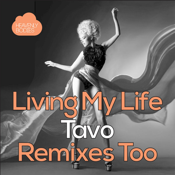 Tavo - Living My Life (DJ Gray Remix) (HBS128) - Heavenly Bodies