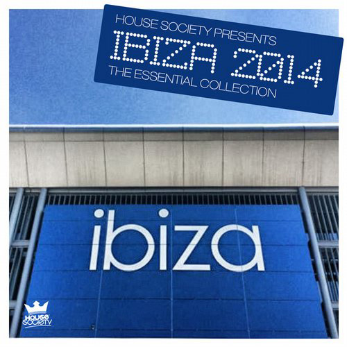 Ibiza 2014 - The Essential Collection (Presented By House Society)  (HSCC003BP) - House Society