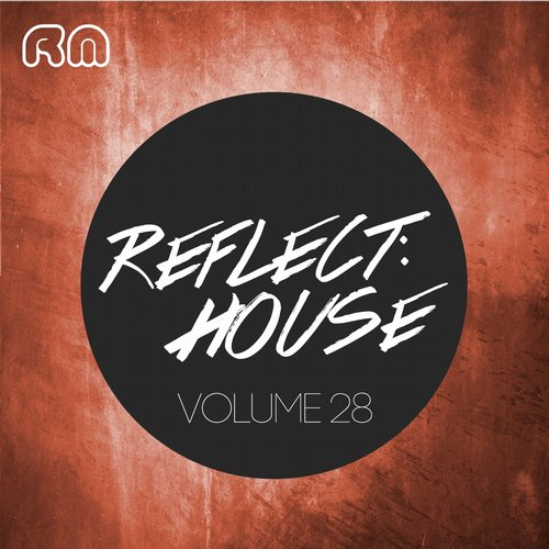 Various Artists - Reflect:House, Vol. 28 (RMCOMP222) - Reflective Music