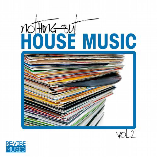 Various Artists - Nothing But House Music, Vol. 2 (RVMCOMP018A) - Re:vibe Music