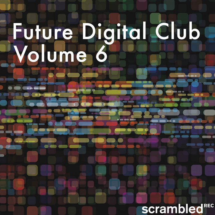Various Artists - Future Digital Club, Vol. 7 (SCRAMPCOMP108) - Scrambled Recordings