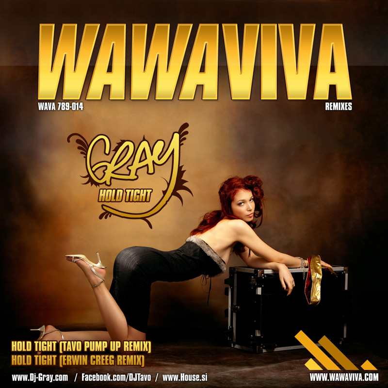DJ Gray - Hold Tight (Remixes)(WAVA 789-014) - Wawaviva Records