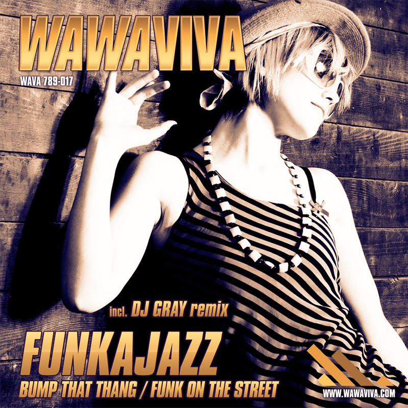 Funkajazz - Bump That Thang (DJ Gray Remix) (WAVA 789-017) - Wawaviva Records