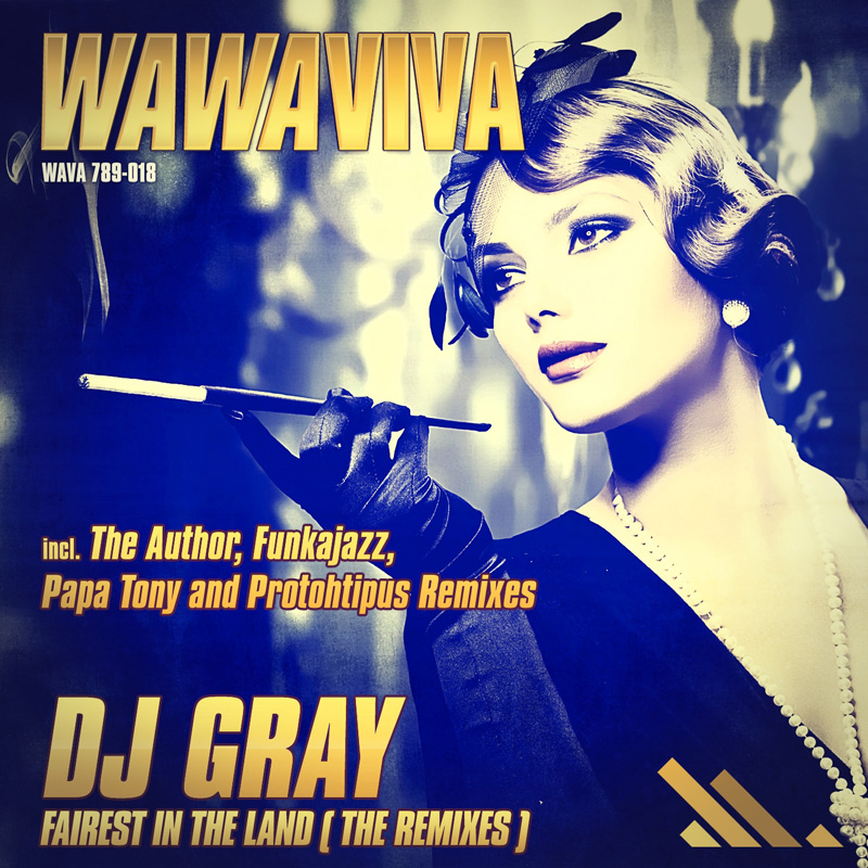 DJ Gray - Fairest In The Land (The Remixes) (WAVA 789-018) - Wawaviva Records