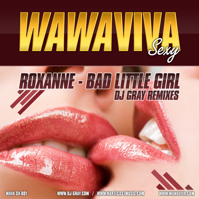 Roxanne ‎– Bad Little Girl (DJ Gray Remixes) (WAVA SX-001) - Wawaviva Sexy