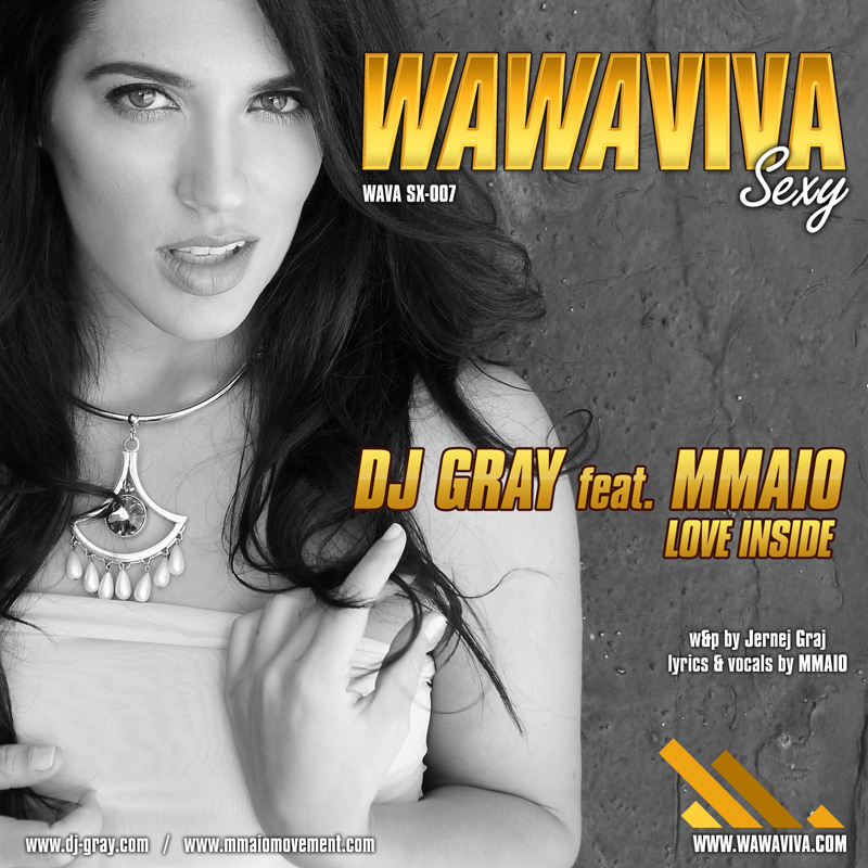 DJ Gray feat. MMAIO - Love Inside (WAVA SX-007) - Wawaviva Records