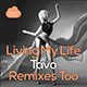 Tavo - Living My Life (Remixes Too)
